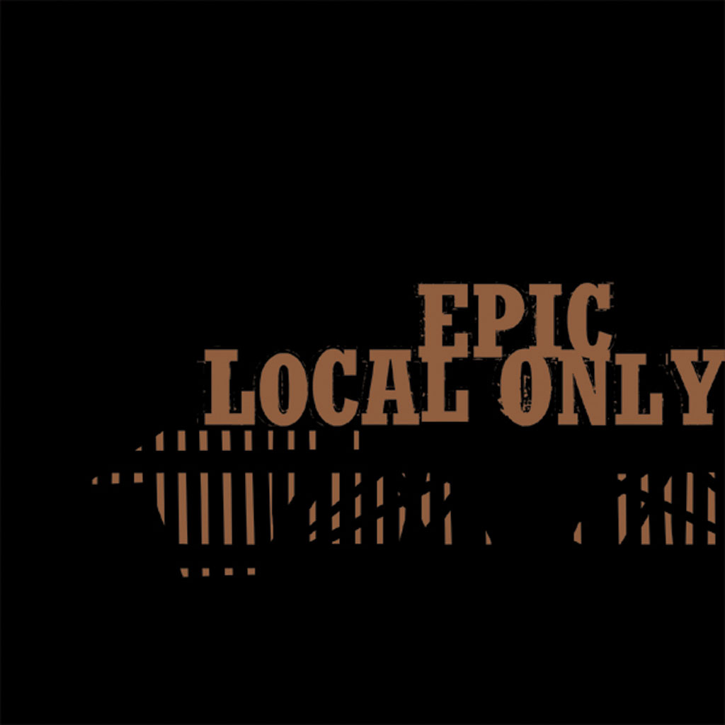 Epic – Local Only