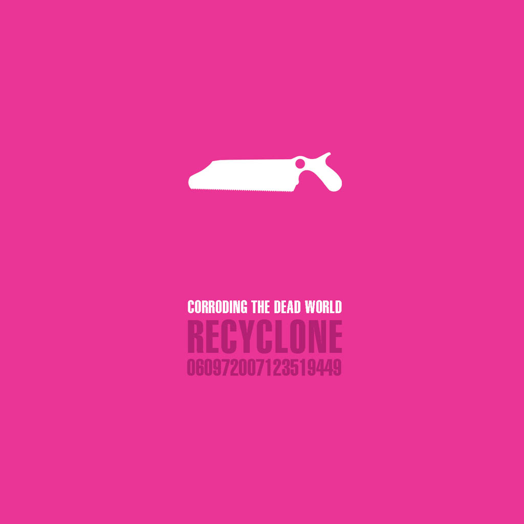 Recyclone - Corroding the Dead World