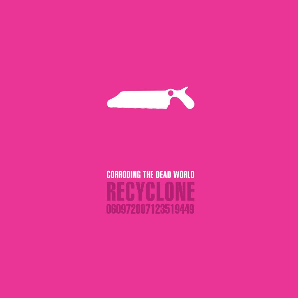 Recyclone - Corroding the Dead World