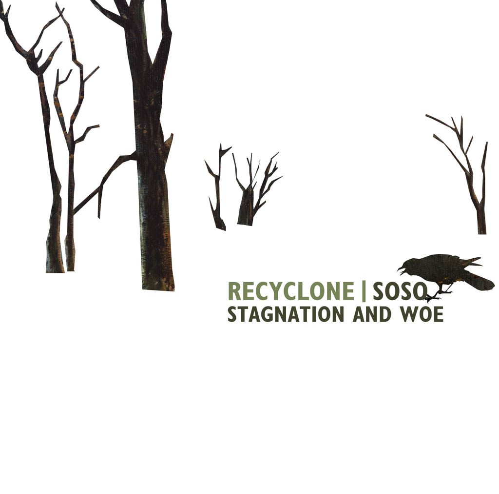 Recyclone & soso – Stagnation and Woe