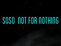 soso – Not for Nothing